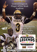 Image: Italy Gladiator quarterback Marvin Cox was selected as one of ten nominees for the Gridiron Legends Player of the Week award, presented by Dave Campbell's Texas Football on behalf of Cavender's and Wrangler. This weekly statewide award is 100% decided by fan voting. The poll, located at www.texasfootball.com, closes Friday at noon.