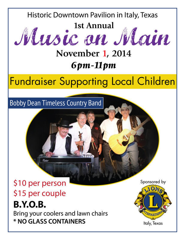 Image: Lions Club of Italy is sponsoring its 1st Annual Music on Main  featuring Bobby Dean and Timeless Country Band under the downtown Italy Pavilion on Saturday, November 1, 2014 from 6:00 p.m. until 11:00 p.m.     The event is a fundraiser supporting local children.