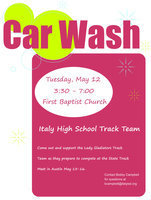 Image: Car Wash TODAY , Tuesday May 12, to benefit the Italy Lady Gladiator Track Team members who will be participating at the State track meet in Austin. The Car Wash goes from 3:30 p.m. to 7:00 p.m. in front of the First Baptist Church of Italy.