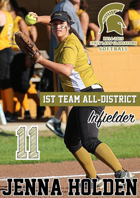 Image: Italy Lady Gladiator 3rd Baseman Jenna Holden(11) earned 1st Team All-District honors as a versatile infielder playing both 1st Base and 3rd Base during the season. Holden also achieved Academic All-District.