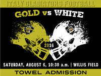 Image: Italy Gladiator Football's Gold and White Scrimmage will be THIS SATURDAY, August 6, starting at 10:30 a.m. at Willis Field. Towel admission. Following the scrimmage, Coach Weaver will hold a parent's meeting on the Home Bleachers. Go Italy's!